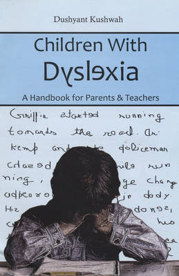 Children with Dyslexia: A Handbook for Parents and Teachers (Hardback)