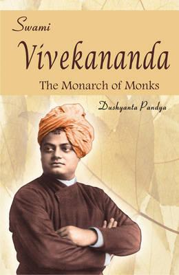 Swami Vivekananda: The Monarch of Monks (Hardback)