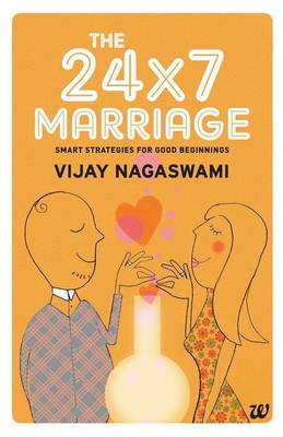 The 24x7 Marriage: Smart Strategies for Good Beginnings (Paperback)