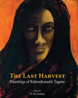 Last Harvest: Paintings of Rabindranath Tagore (Hardback)