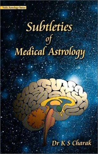 Subtleties of Medical Astrology (Hardback)