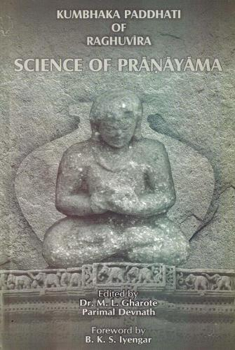 Kumbhaka Paddhati of Raghuvira: Science of Pranayama (Hardback)