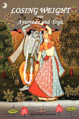 Losing Weight with Ayurveda and Yoga (Paperback)