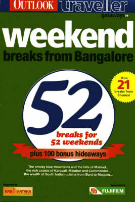 Weekend Breaks from Bangalore: 52 Breaks for 52 Weekends (Paperback)