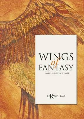 Wings Of Fantasy: A Collection Of Stories (Paperback)