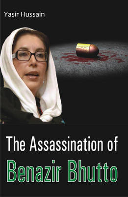 The Assassination of Benazir Bhutto (Hardback)
