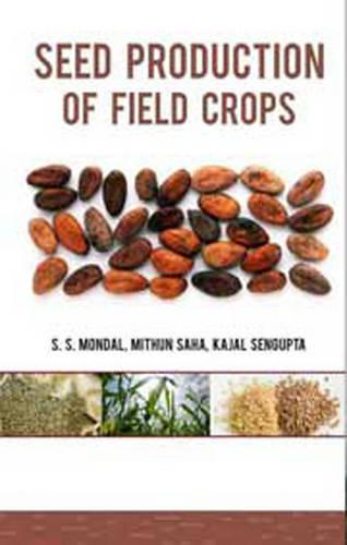 Seed Production of Field Crops (Hardback)