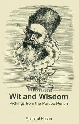 Wit And Wisdom: Pickings From The Parsee Punch (Hardback)