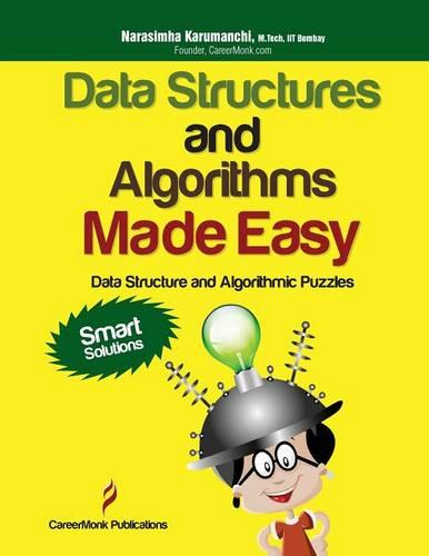 Data Structures and Algorithms Made Easy: Data Structure and Algorithmic Puzzles, Second Edition (Paperback)