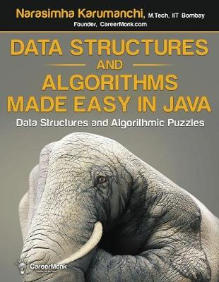 Data Structures and Algorithms Made Easy in Java: Data Structure and Algorithmic Puzzles, Second Edition (Paperback)