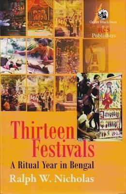 Thirteen Festivals: A Ritual Year in Bengal (Paperback)