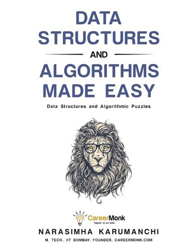 Data Structures and Algorithms Made Easy: Data Structures and Algorithmic Puzzles (Paperback)