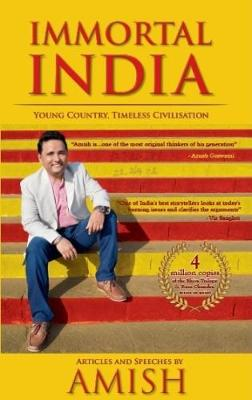 Immortal India: Articles and Speeches by Amish (Paperback)