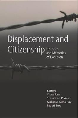 Displacement and Citizenship - Histories and Memories of Exclusion (Hardback)