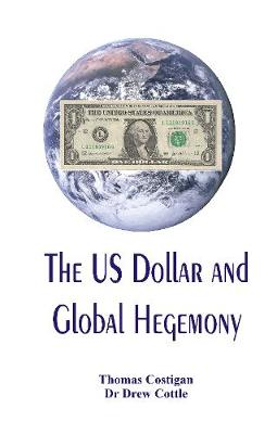The US Dollar and Global Hegemony (Paperback)