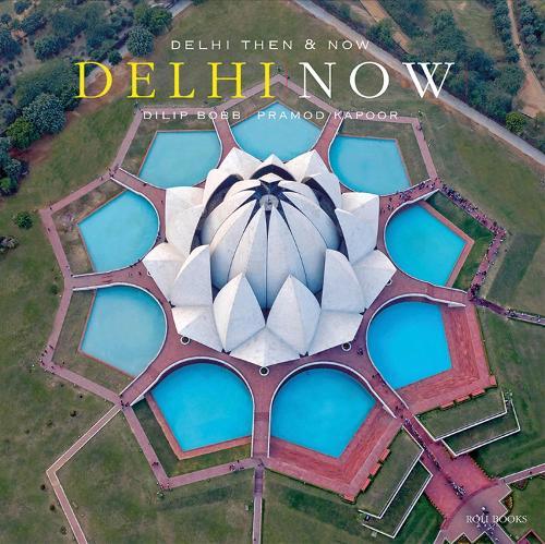 Delhi Then and Now (Hardback)