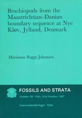 Brachiopods from the Maastrichtian: Danian Boundary Sequence at Nye Klov, Jylland, Denmark - Fossils and Strata Monograph Series (Paperback)