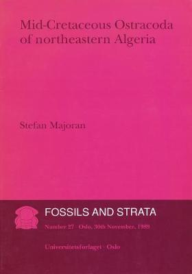 Mid-Cretaceous Ostracoda of Northeastern Algeria - Fossils and Strata Monograph Series (Paperback)