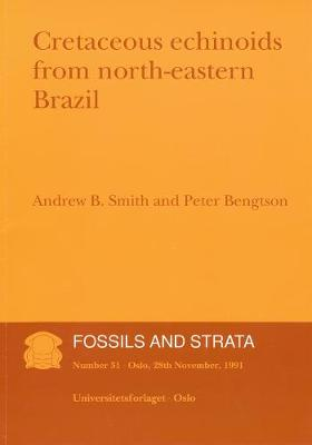 Cretaceous Echinoids from Northeastern Brazil - Fossils and Strata Monograph Series (Paperback)