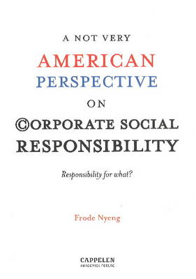 A NOT Very American Perspective on Corporate Social Responsibility (Paperback)