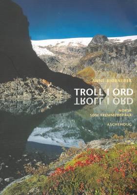 Troll I Ord: Norsk Som Fremmedsprak - Textbook (Paperback)