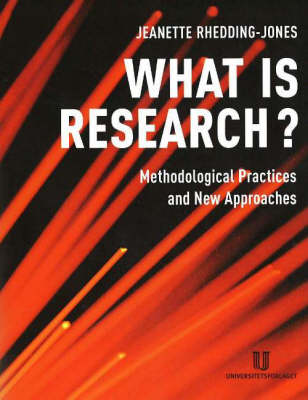 What is Research?: Methodological Practices and New Approaches (Paperback)