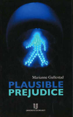 Plausible Prejudice: Everyday Experiences & Social Images of Nation, Culture & Race (Hardback)