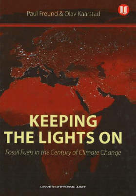 Keeping the Lights on: Fossil Fuels in the Century of Climate Change (Hardback)