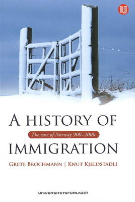History of Immigration: The Case of Norway 900-2000 (Hardback)