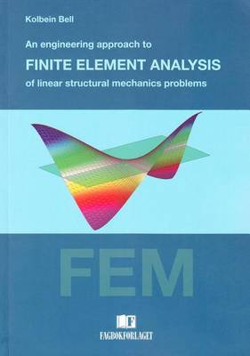 Engineering Approach to Finite Element Analysis of Linear Structural Mechanics Problems (Paperback)