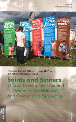 Saint & Sinners: Official Development Aid & its Dynamics in a Historical & Comparative Perspective (Paperback)
