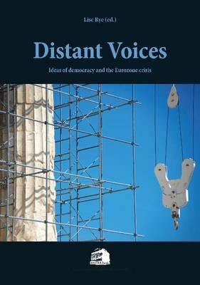 Distant Voices: Ideas on Democracy & the Eurozone Crisis (Paperback)