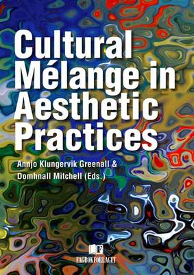 Cultural Melange in Aesthetic Practices (Paperback)