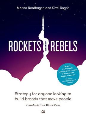 Rockets and Rebels: Strategy for anyone looking to build brands that move people (Hardback)