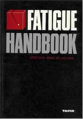 Fatigue Handbook: Offshore Steel Structures (Paperback)