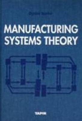 Manufacturing Systems Theory (Hardback)