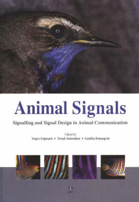Animal Signals: Signalling and Signal Design in Animal Communication (Hardback)