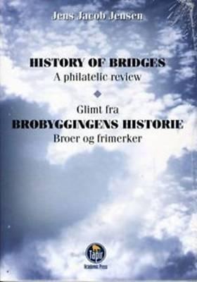 History of Bridges: v. 4: A Philatelic Review (Paperback)