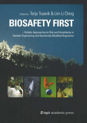 Biosafety First: Holistic Approaches to Risk and Uncertainty in Genetic Engineering and Genetically Modified Organisms (Paperback)