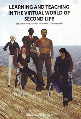 Learning & Teaching in the Virtual World of Second Life (Paperback)