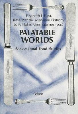 Palatable Worlds: Sociocultural Food Studies (Hardback)