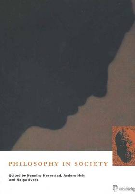 Philosophy in Society: Papers Presented to the Sixth International Conference on Philosophy in Practice, Oslo, Norway 2001 (Paperback)