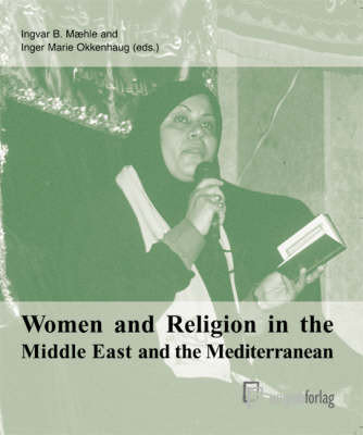 Women and Religion in the Middle East and the Mediterranean (Paperback)