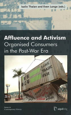 Affluence and Activism: Organized Consumers in the Post-War Era (Paperback)