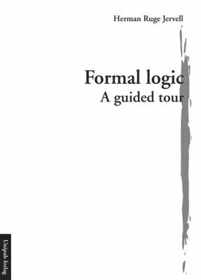 Formal Logic - A Guided Tour (Paperback)
