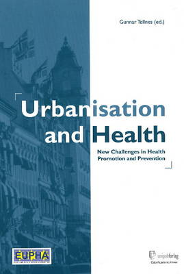 Urbanisation and Health: New Challenges in Health Promotion and Prevention (Hardback)