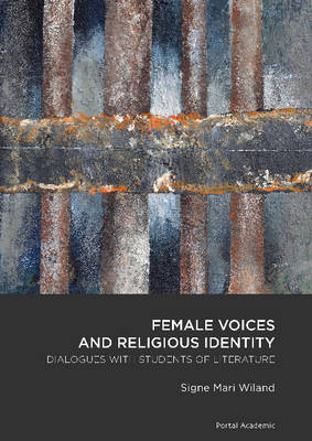Female Voices & Religious Identity: Dialogues with Students of Literature (Paperback)