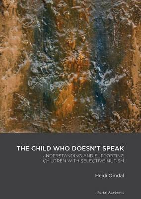 Child Who Doesn't Speak: Understanding & Supporting Children with Selective Mutism (Paperback)