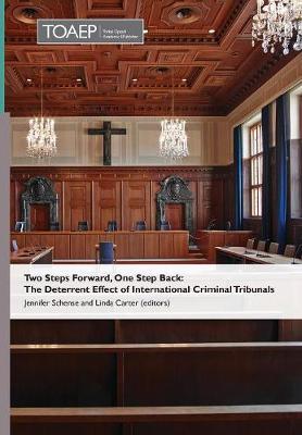 Two Steps Forward, One Step Back: The Deterrent Effect of International Criminal Tribunals (Hardback)
