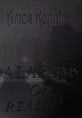 Alarums of Reality (Hardback)